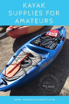 Kayak Supplies For Amateurs -