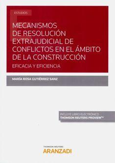 Mecanismos de resolución extrajudicial de conflictos en el ámbito de la construcción / María Rosa Gutiérrez Sanz.    Thomson Reuters Aranzadi, 2020 Pink, Resolutions, Books