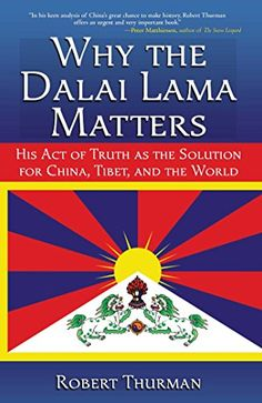 Why the Dalai Lama Matters His Act of Truth as the Solution for China Tibet and the World ** Learn more by visiting the image link.