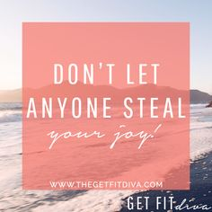 Manifest Monday – Don't Let Anyone Steal Your Joy | The Get Fit Diva