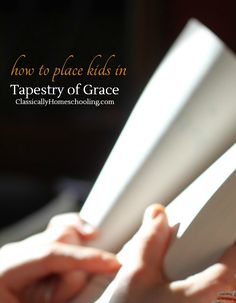 Placement in Tapestry of Grace can be challenging