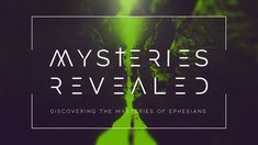 In part one of Mysteries Revealed, we were provided an overview of the Epistle to the Ephesians. God has an amazing plan for our lives. Did you know that God loves you, that He wants to adopt you, and that He desires to bless you with incredible blessings?