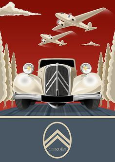 Vintage Citroen Traction Avant Advertising Plus Vintage Advertising Posters, Vintage Travel Posters, Vintage Advertisements, Vintage Ads, Design Vintage, Advertising Ideas, Arte Art Deco, Art Deco Car, Art Deco Illustration