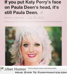 Katy Perry and Paula Deen