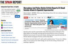 İspanya'da süpermarkete saldıran saldırganın 'Allahu ekber' diye bağırdığı haberi yalan çıktı (Oranın Hürriyet gazetesi de bu demek!)