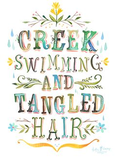 Summer in the South. Creek swimming and tangled hair.