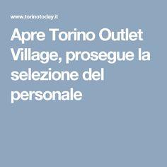 Apre Torino Outlet Village, prosegue la selezione del personale