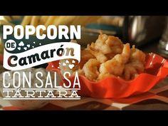 ¿Cómo preparar Popcorn de Camarón con Salsa Tártara? - YouTube |  ¿Quieres preparar Popcorn de Camarón con Salsa Tártara? Descubre cómo en #CocinaFresca