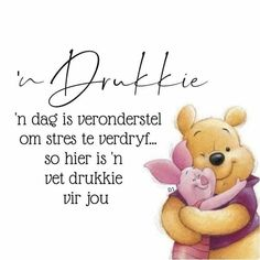 Goeie More, Afrikaans Quotes, Wisdom Quotes, Winnie The Pooh, Good Morning, Hug, Disney Characters, Fictional Characters, Pictures