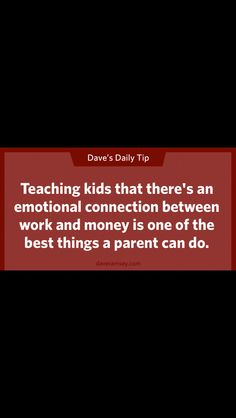 Teaching kids that there's an emotional connection between work and money is one of the best things a parent can do. Financial Guru, Financial Quotes, Financial Peace, Financial Literacy, Money Tips, Money Saving Tips, Managing Money, Dave Ramsey Quotes, Total Money Makeover