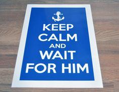 keep calm and wait for him NAVY branch US  NAVY print by SOTAo1,