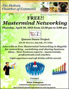 Free Mastermind Networking in Bayside, Queens! Thursday, April 30, 2015 from 12:30 pm to 3:00 pm Queens Dance Project, 214-26 41st Ave, Bayside, NY 11361  Register Online Here http://conta.cc/1NI3MGf
