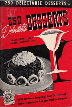 250 Delectable Desserts 1940 Vintage Recipe Booklet Culinary Arts Institute by QuinsippiMercantile