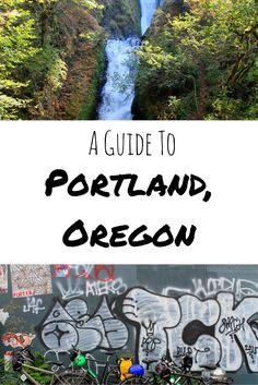 A Guide To Portland, Oregon