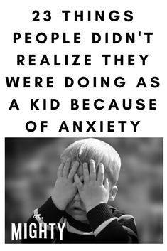 What People Didn't Realize They Were Doing as a Kid Because of Anxiety | The Mighty