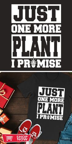 Just One More Plant I Promise Gardening Tshirt Gift You can click the link to get yours. Just One Mo Container Plants, Plant Containers, Square Foot Gardening, Garden Gifts, I Promise, Garden Inspiration, Special Gifts, Shop Now, Mens Tops