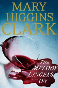 """""""The Melody Lingers On"""" by Mary Higgins Clark tells of an interior designer assistant who gets embroiled in a rich family's scandelous mystery."""