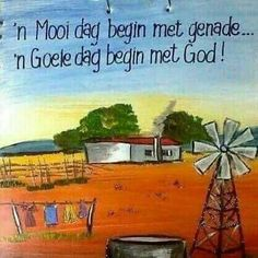 """ 'n Mooi dag begin met genade.'n goeie dag begin met God"" __[AShooP-Tuinkuns/FB] Good Morning Good Night, Good Morning Wishes, Good Morning Quotes, Prayer Verses, Bible Verses, Scriptures, Soul Songs, Afrikaanse Quotes, Goeie More"