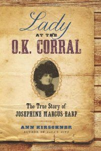 """Mary Doria Russell recommends this biography of Josie Marcus, the common-law wife of Wyatt Earp. It's called """"Lady at the O.K. Corral""""."""