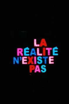 Reality doesn't exist.