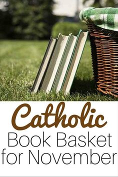 Planning liturgical living for November? You need Catholic saints books for your basket! Perfect for homeschooling families or Catholic school classrooms.