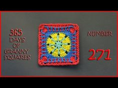 365 Days of Granny Squares Number 271 - YouTube