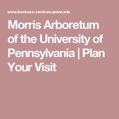Morris Arboretum of the University of Pennsylvania | Plan Your Visit