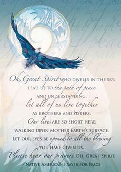 Native American prayer for peace. Uplifting, and Honoring. Native American Prayers, Native American Spirituality, Native American Wisdom, Native American Beauty, Native American History, American Indians, American Symbols, American Women, American Indian Quotes