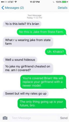 The Jake From State Farm: | 26 Wrong Number Texts That Are Never Not Funny