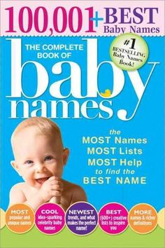 The #1 Baby Names Book! The Most Names, Most Lists, Most Help to Find the Best Name! Every year, hundreds of thousands of expectant parents turn to The Complete Book of Baby Names as their essential,