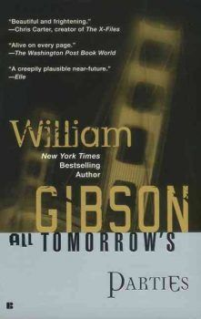 All Tomorrow's Parties, by William Gibson