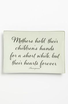 Ben's Garden 'Mothers Hold' Trinket Tray available at Great Quotes, Me Quotes, Inspirational Quotes, Cousin Quotes, Mother Quotes, Mothers Love, Family Quotes, My Love, Love You