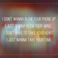 Take Your Time. Sam Hunt.