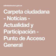 Carpeta ciudadana - Noticias - Actualidad y Participación - Punto de Acceso General