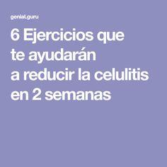 6Ejercicios que teayudarán areducir lacelulitis en2semanas