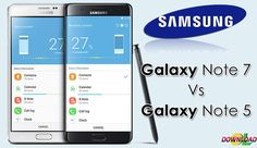 Samsung Galaxy Note 7 vs. Galaxy Note 5: Which one is best to buy? - http://downloadol.com/mobiles/samsung-galaxy-note-7-vs-galaxy-note-5-one-best-buy.html
