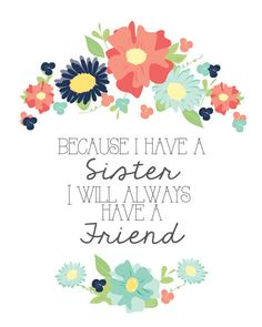8x10 Because I have a sister I will always have a friend  by MabelStreet, $12.00