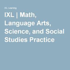 IXL   Math, Language Arts, Science, and Social Studies Practice
