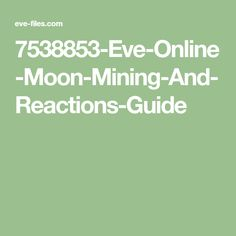 7538853-Eve-Online-Moon-Mining-And-Reactions-Guide Eve Online, Moon, The Moon