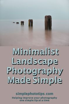 Learn how to use minimalist landscape photography to diversify your style options. This post covers the basics to get you started. #phototips #cameratips #photographyinfo #photographytutorial #simplephototips #photography101 #howtousecamera #photographyforbeginners #DLSRcamera #camerasettings