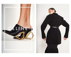 From the Céline Summer 2014 Campaign – These geometric, backless shoes are the perfect way to add immediate style to any outfit.
