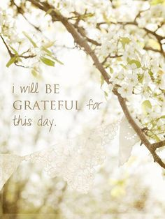 I will be grateful for this day : )