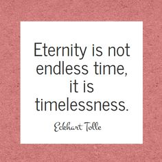The wisdom of Eckhart Tolle - Eternity