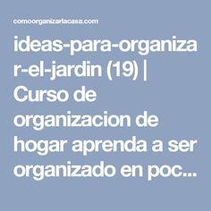ideas-para-organizar-el-jardin (19) | Curso de organizacion de hogar aprenda a ser organizado en poco tiempo