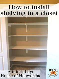 How to install shelves in a closet.  A tutorial from House of Hepworths. Love this, wish I'd seen something like this before building the last set. I think I will redo mine, since they are sagging under the heavy weight, and these are better built!