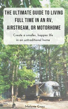The Ultimate Guide to Living Full Time in an RV, Airstream or Motorhome!