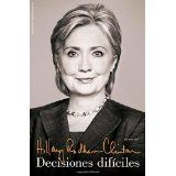 Decisiones difíciles (Spanish Edition)Jun 24, 2014 by Hillary Rodham Clinton 9781476759142 [02/15]
