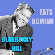 Fats+Domino+Blueberry+Hill | Fats Domino – Blueberry Hill