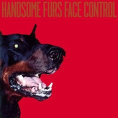 Face Control [Vinyl] ~ Handsome Furs, http://www.amazon.com/dp/B001OTXM5Q/ref=cm_sw_r_pi_dp_fwQUpb0Q3FN44