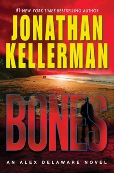 Bones (Alex Delaware, #23)  by Jonathan Kellerman